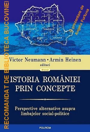 Istoria Romaniei prin concepte, editori Victor Neumann si Armin Heinen, Prezentare de Angela Furtuna, Carte recomandata de Biblioteca Bucovinei